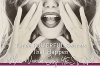 Three Powerful Secrets That Happen