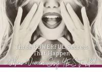Three Powerful Secrets That Happen