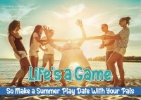 Life's a Game—So Make a Summer Play Date With Your Pals