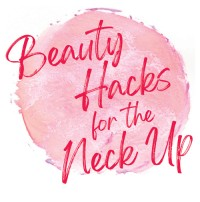 Beauty Hacks for the Neck Up - August 2020
