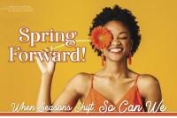 Spring Forward! When Seasons Shift, So Can We