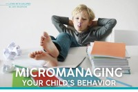 Parenting March 2021: Micromanaging Your Child's Behavior