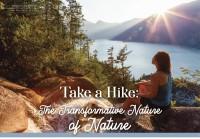 Take a Hike: The Transformative Nature of Nature