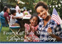 Fourth of July Makeover: 5 Ways to Let Freedom Ring