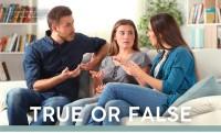 Parenting August 2021: True or False