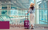 Incredibly Simple Travel Tips